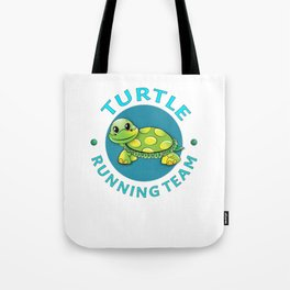 Turtle Running Team I Funny Slow Runner Gift Idea Tote Bag