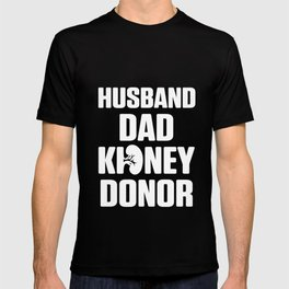 Kidney Transplant Donor Husband Dad Surgery Recovery Gifts product T-shirt