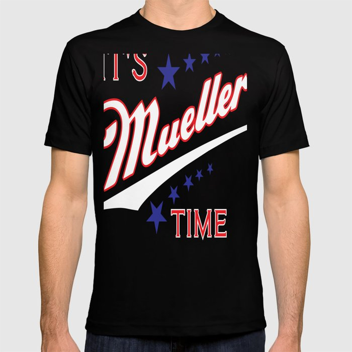 dcb40dcfe It's Mueller Time Funny Robert Mueller Trump Impeachment Investigation  Design T-shirt