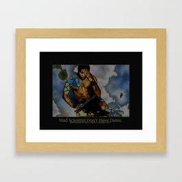 Mad Scientist Don't Have Dates. Framed Art Print