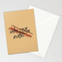 I Hope Your Bacon Burns Stationery Cards