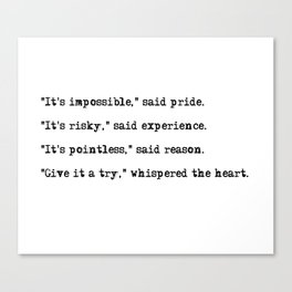 Give it a try, whispered the heart Canvas Print