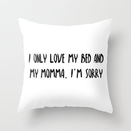 Love my bed Black font Throw Pillow