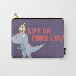 Life Uh Finds a Way Carry-All Pouch