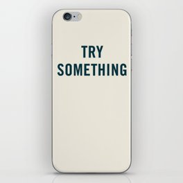 Try Something iPhone Skin