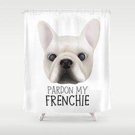 Pardon My Frenchie - French Bulldog Shower Curtain