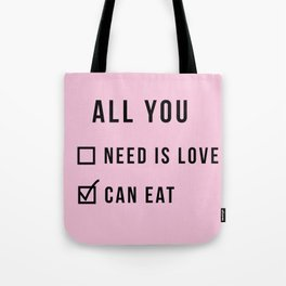 all you need funny text Tote Bag