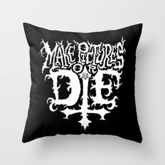 Make Pictures or Die Throw Pillow