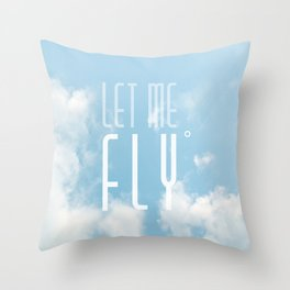 Let me fly Throw Pillow