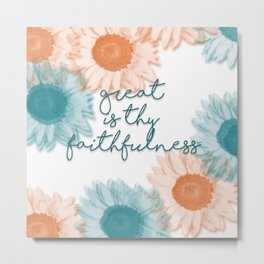 Great is Thy Faithfulness Metal Print