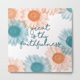 Great is Thy Faithfulness Metal Print