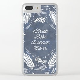 Sleep Less Dream More Clear iPhone Case