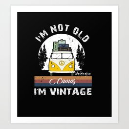 I'm Not Old I'm Vintage funny Washington Camas Art Print