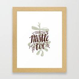 Hang the Mistletoe Framed Art Print