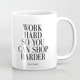 Work Hard So You Can Shop Harder Coffee Mug