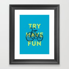 Try have fun Framed Art Print
