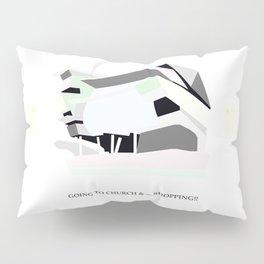 GOING TO CHURCH & ... SHOPPING! Pillow Sham