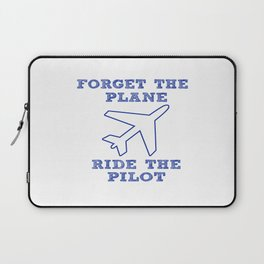 Forget the Plane, Ride the Pilot! Laptop Sleeve