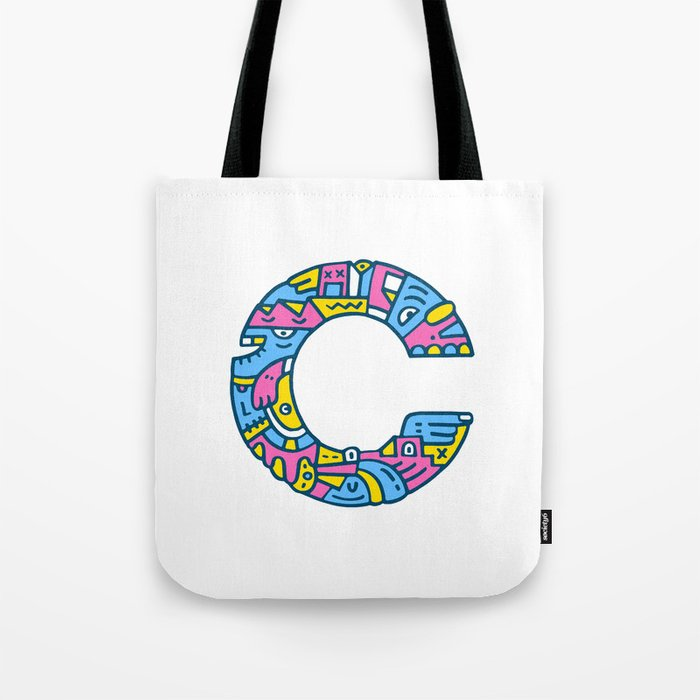 C, I told you. Tote Bag