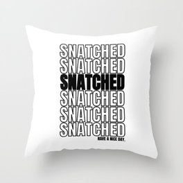 Snatched trend word 2019 gift Throw Pillow