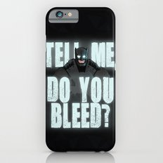 Do You Bleed? Slim Case iPhone 6s