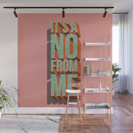It's a no from me, typography poster design Wall Mural