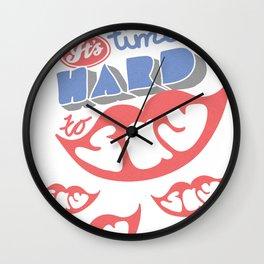 Hard to say Wall Clock