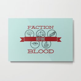 Faction Before Blood Metal Print