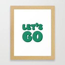 Let's Go Framed Art Print