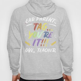 Tag You're It Funny Gift Design Idea for Teachers print Hoody