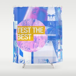 Test The Best (mixed media) Shower Curtain