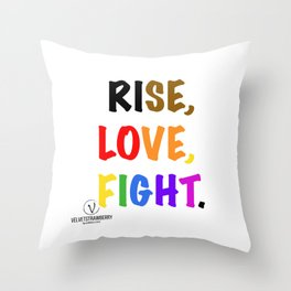 Rise, Love, Fight. Throw Pillow