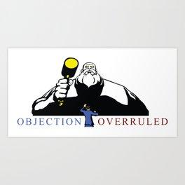 OBJECTION OVERRULED Art Print