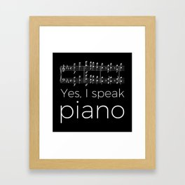 Yes, I speak piano Framed Art Print
