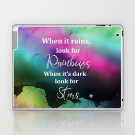 When It Rains, Look For Rainbows, When It's Dark Look For Stars, Quote Laptop & iPad Skin