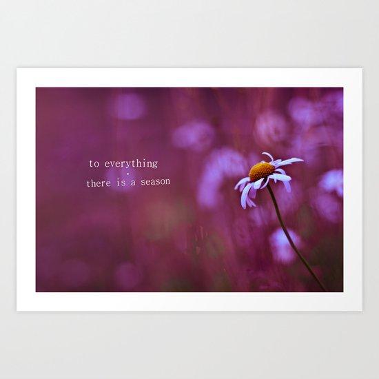 to everything a season Art Print