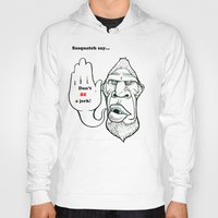 sasquatch Hoodies featuring Sasquatch say... by Blu Bullvyn