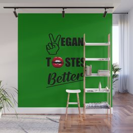 vegan tastes better funny quote Wall Mural