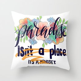 Paradise is a Place Throw Pillow