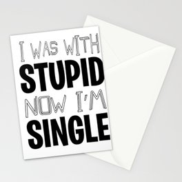 Single With Stupid relationship Dating Flirt gift Stationery Cards