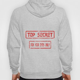 Top Secret For Your Eyes Only Hoody