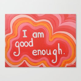 I Am Good Enough - Affirmation Art Canvas Print