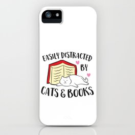 Easily Distracted By Cats And Books Love Books And Cats iPhone Case