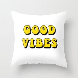 Good Vibes - Stay Happy Feeling Of Joy Throw Pillow