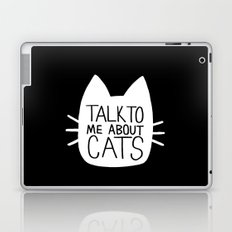 Talk to Me About Cats (white) Laptop & iPad Skin