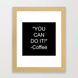 Coffee Encouragment Framed Art Print