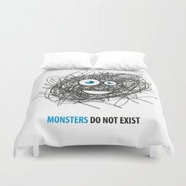 Monsters do not exist Duvet Cover