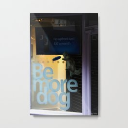 Be More Dog Metal Print