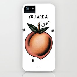 You're a Peach iPhone Case