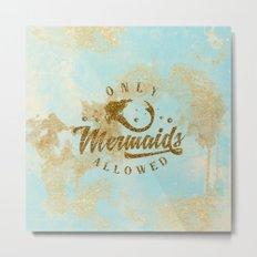 Only Mermaids allowed - Gold glitter lettering on aqua glittering backround Metal Print